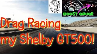 Drag Racing my Shelby GT500 for the first time! My first 1/4 mile Drag Race!
