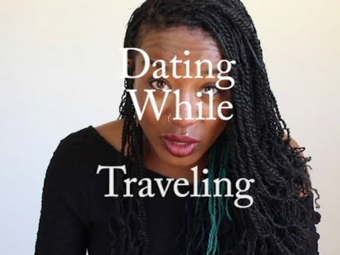 Find Love While Traveling/Dating While Traveling...BlackGirlTravel