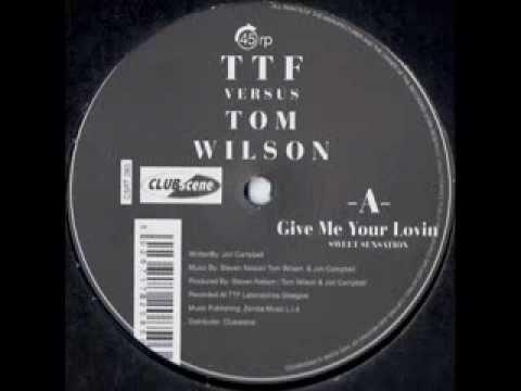 TTF vs Tom Wilson Give Me Your Lovin' (Sweet Sensation)