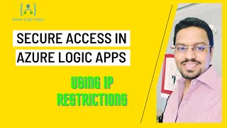 Secure access in Azure Logic Apps using IP Restrictions