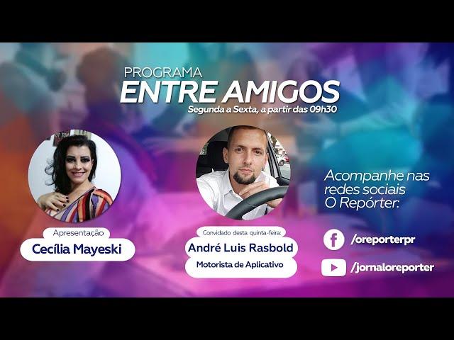 PROGRAMA ENTRE AMIGOS CONVIDADO ESPECIAL ANDRÉ RASBOLD