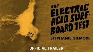 The Electric Acid Surboard Test: Stephanie Gilmore - Official Trailer[4K]