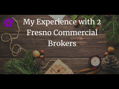 My Good and Bad Experience with 2 Different Fresno Commercial Brokers