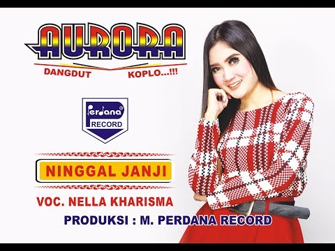 Nella Kharisma   -  OM.Aurora  -  Ninggal Janji [Official]