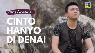 Harry Parintang - CINTO HANYO DI DENAI [Official Music Video] Lagu Minang Terbaru 2019