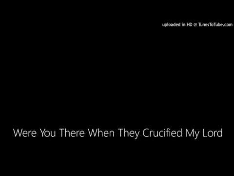 Were You There When They Crucified My Lord? (Spiritual)--Piano solo