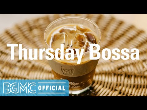 Thursday Bossa: Soothing Warm Background Music - Jazz Cafe Piano Instrumental Music for Work, Study