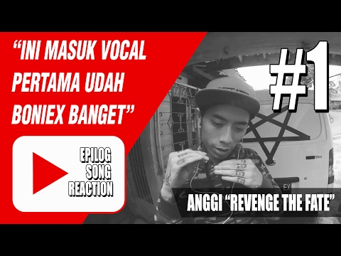 "#EPILOG song reaction #1 ( ANGGI ""Revenge The Fate"" )"