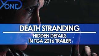 Death Stranding - Hidden Details in TGA 2016 Trailer