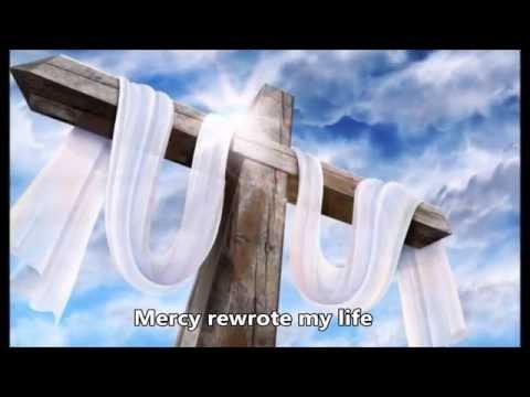 Mercy Rewrote My Life (with lyrics)