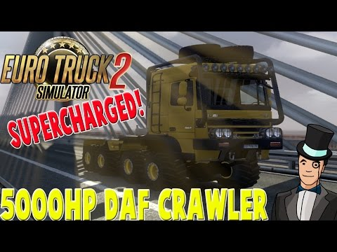 Euro Truck Simulator 2 - 5000HP SUPERCHARGED DAF CRAWLER