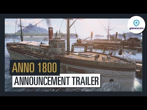 Anno 1800 - Official Announcement Trailer - Gamescom 2017