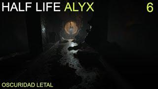 🖖OSCURIDAD LETAL. HALF LIFE ALYX. Gameplay PC VR PARTE 6.