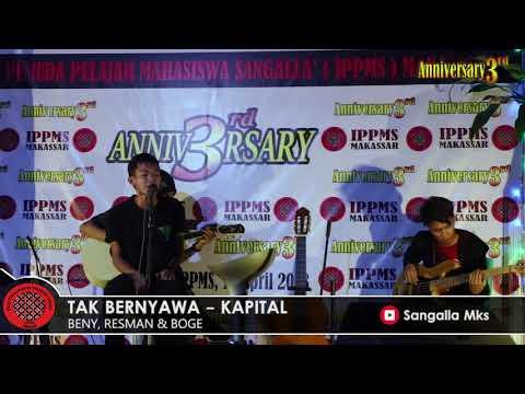 TAK BERNYAWA   KAPITAL COVER BENY CS   ANNIVERSARY KE II IPPMS MAKASSAR