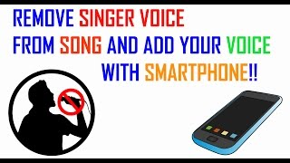 How to remove Singer Voice from Song and add your Voice!!