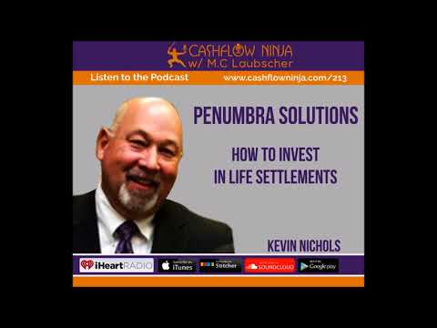 213: Kevin Nichols: How To Invest In Life Settlements