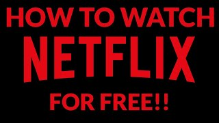 How to Watch Netflix For Free!!!  This is Legal, No Sign-up or information required