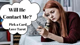 Will he contact me? 📞Pick a Card Love Tarot