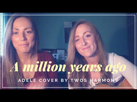 A million years ago - cover by Twos Harmony