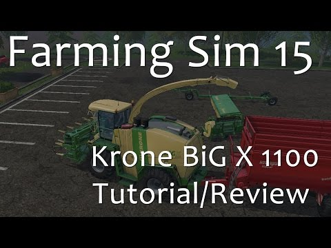 Krone BiG X 1100 - Farming Simulator 15 Tutorial Part 1