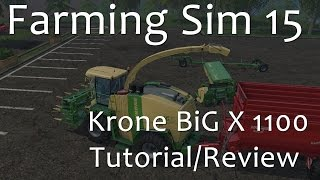 Krone BiG X 1100 - Farming Simulator 15 Tutorial Part 1