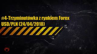 #4-Trzyminutówka z rynkiem Forex-USDPLN (24 04 2018 )