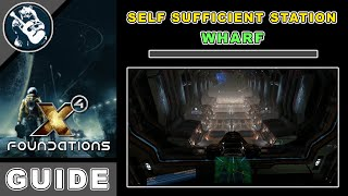 X4 Foundations Station Building Guide - Self Sufficient Wharf (X4 Foundations Guide)