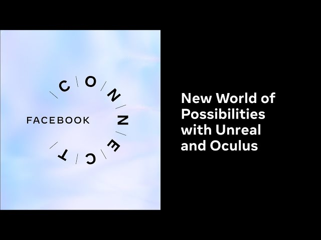 New World of Possibilities with Unreal and Oculus l Facebook Connect