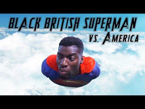 Black British Superman vs America Episode 1