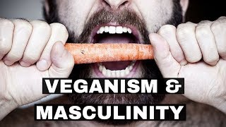 Veganism & Masculinity