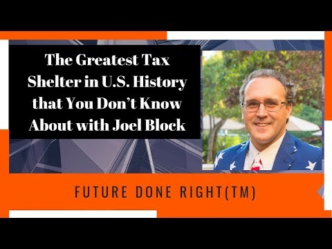 The Greatest Tax Shelter in U S  History that You Don't Know About  Future Done RightTM
