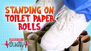 Standing on Toilet Paper Rolls   Operation Ouch   Science for Kids