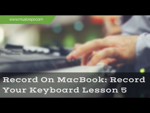 Record Keyboard On Mac: Connect And Record Your Keyboard Lesson 5
