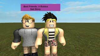 Best Friends - Part 2 (Roblox Sad Story)