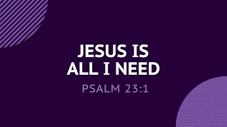 Jesus is All I Need - Daily Devotion