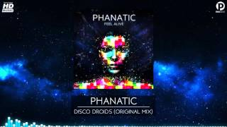 Phanatic - Disco Droids (Official Video)
