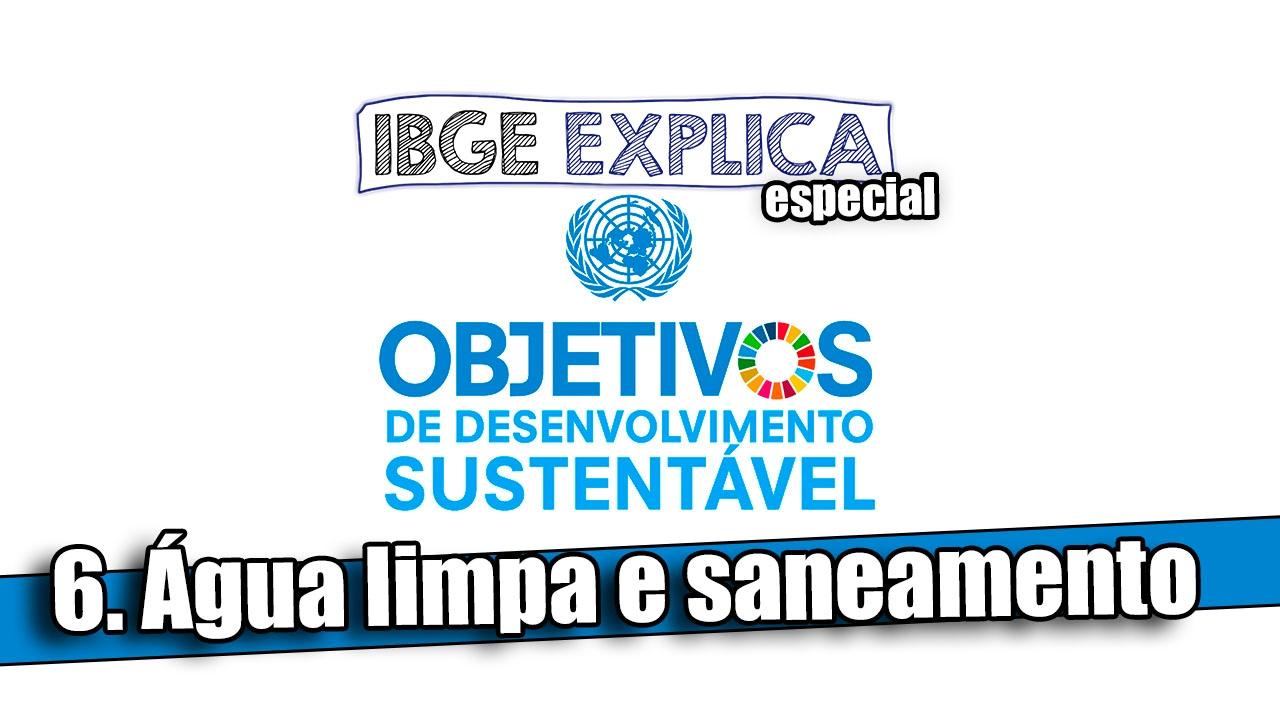 ODS #6: Água limpa e saneamento - IBGE Explica