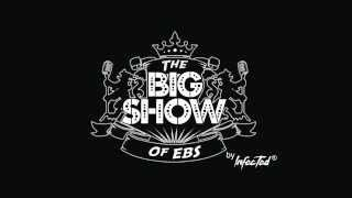 The Big Show of EBS - #Intro