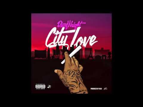 Dizzy Wright - City Love Lyrics