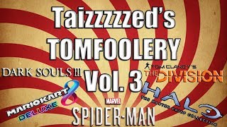 Taizzzzzed's Tomfoolery Volume 3: The Return of the King