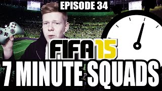 WHAT A JOKE! 7 MINUTE SQUADS #EP34 - FIFA 15 ULTIMATE TEAM
