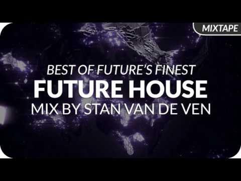 Future House Mix September 2016 by Stan van de Ven [LIVE]