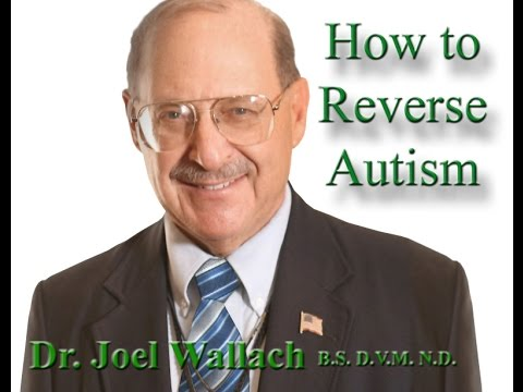 How to Reduce Autism symptoms with Dr  Joel Wallach