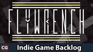 Indie Game Backlog: Flywrench | Minimalist Frustration/ Gratification