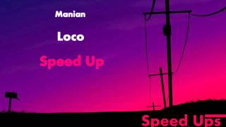 Manian - Loco (Speed Up)