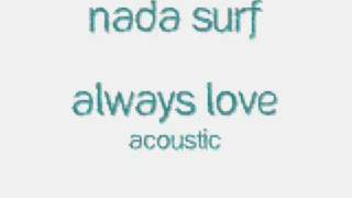 Nada Surf - Always Love - Acoustic