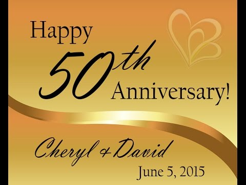 David and Cheryl 50th Wedding Anniversary Slideshow