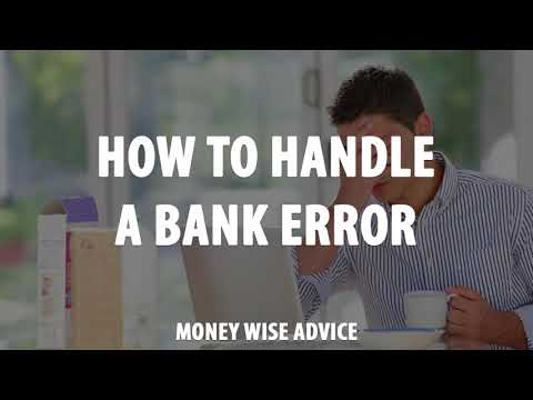 How to Handle a Bank Error