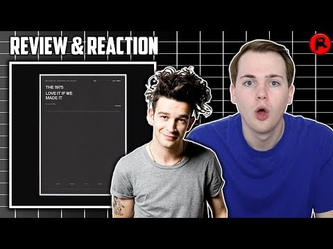 The 1975  Love It If We Made It  Song Review