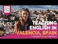 Teaching English in Valencia, Spain with Molly Ryan - TEFL Day in the Life